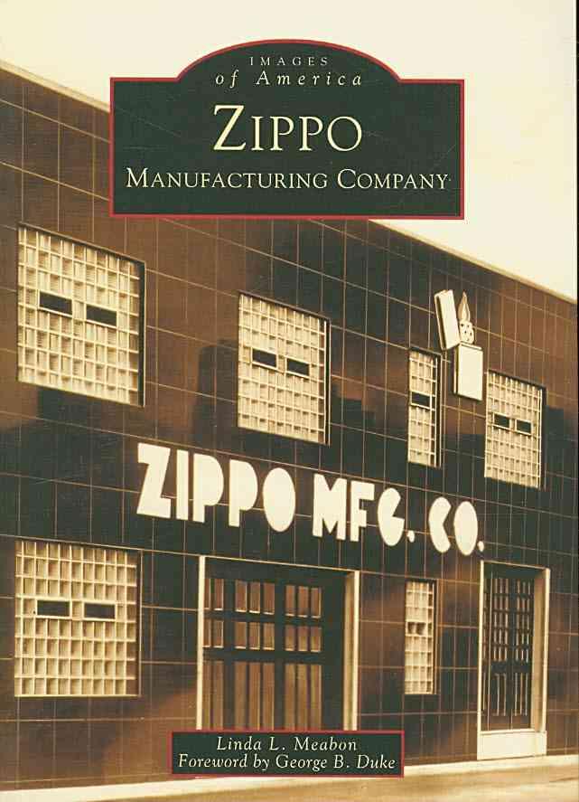 Zippo Manufacturing Company By Meabon, Linda L./ Duke, George B. (FRW)