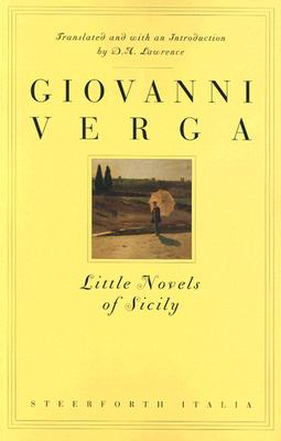 Little Novels of Sicily By Verga, Giovanni/ Lawrence, D. H.